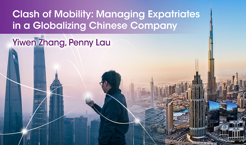 Clash of Mobility: Managing Expatriates in a Globalizing Chinese Company